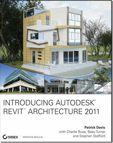 Introducing Autodesk® Revit® Architecture 2011