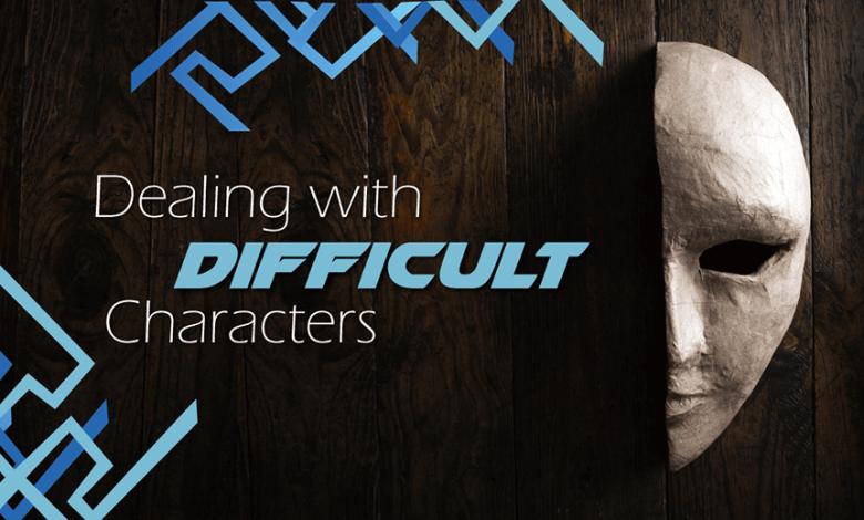 التعامل مع الشخصيات الصعبة